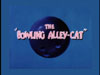 The Bowling-Alley Cat