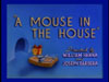 A Mouse in the House