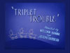 Triplet Touble